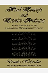 Fluid Concepts and Creative Analogies: Computer Models Of The Fundamental Mechanisms Of Thought Paperback