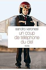 Un coup de téléphone du ciel : nouvelles - Traduites de l'italien par Jean-Paul Manganaro (Littérature Etrangère) Format Kindle