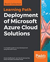 Deployment of Microsoft Azure Cloud Solutions: A complete guide to cloud development using Microsoft Azure