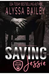 Saving Jessie (Safe and Secure Book 2) Kindle Edition
