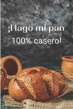 ¡Hago mi pan 100% casero!: Recetarios de cocina para escribir (15,24 cms X 22,86 cms, 100 páginas) (Spanish Edition)