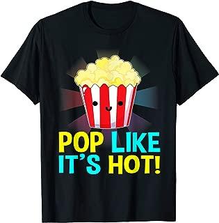 Pop Like It's Hot Popcorn, Popcorn Gift, Popcorn Lovers T-Shirt