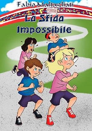 La Sfida Impossibile (Storie di Ragazzi Vol. 2)