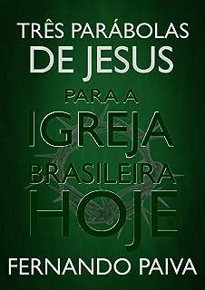 Três Parábolas de Jesus para a Igreja Brasileira Hoje