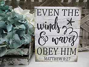 Religious Sign Even The Winds & Waves Obey Him 8x12 inches Wall Art Rustic Wood Sign Plaque Plank Wall Decoration