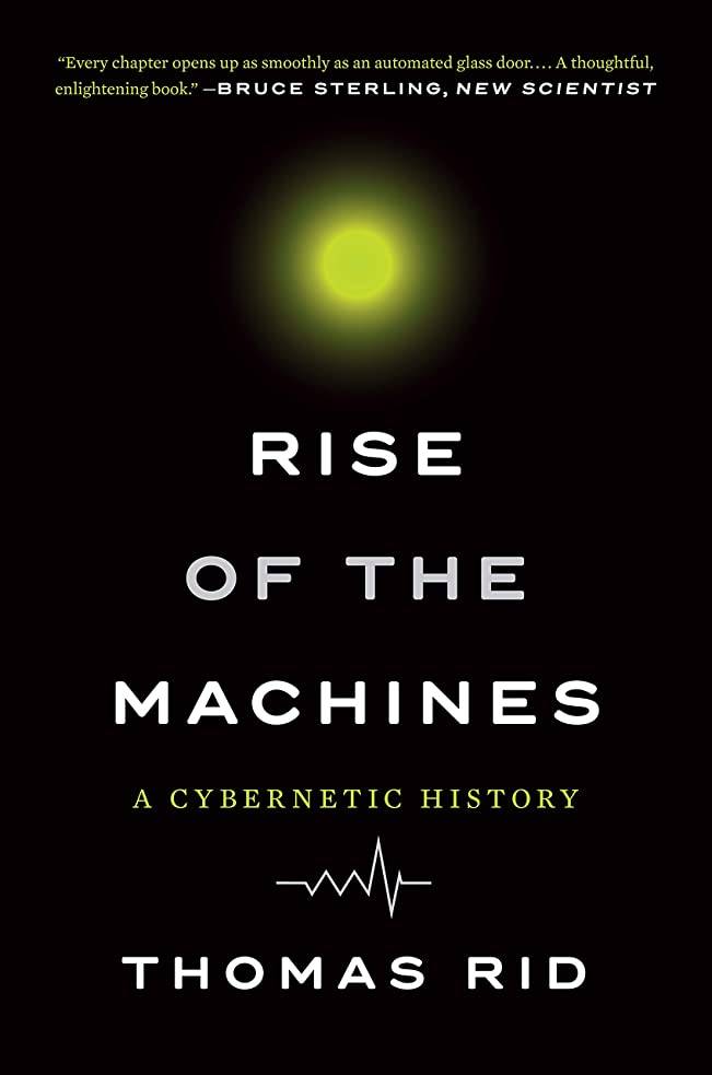 上がる本能弱めるRise of the Machines: A Cybernetic History (English Edition)