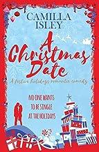 A Christmas Date: A Festive Holidays Romantic Comedy (3)