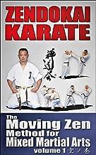 ZENDOKAI KARATE 空手道禅道会: The Moving Zen Method for Mixed Martial Arts (空の巻 Book 1)