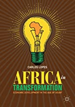 Africa in Transformation: Economic Development in the Age of Doubt