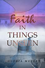 Faith in things unseen (German Edition)