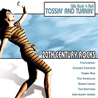 20th Century Rocks: 60's Rock 'n Roll - Tossin' and Turnin'