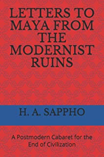 LETTERS TO MAYA FROM THE MODERNIST RUINS: A Postmodern Cabaret for the End of Civilization (Tipping Point Cycle 1: Sky)