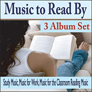 Music to Read By 3 Album Set: Study Music / Music for Work / Music for the Classroom Reading Music