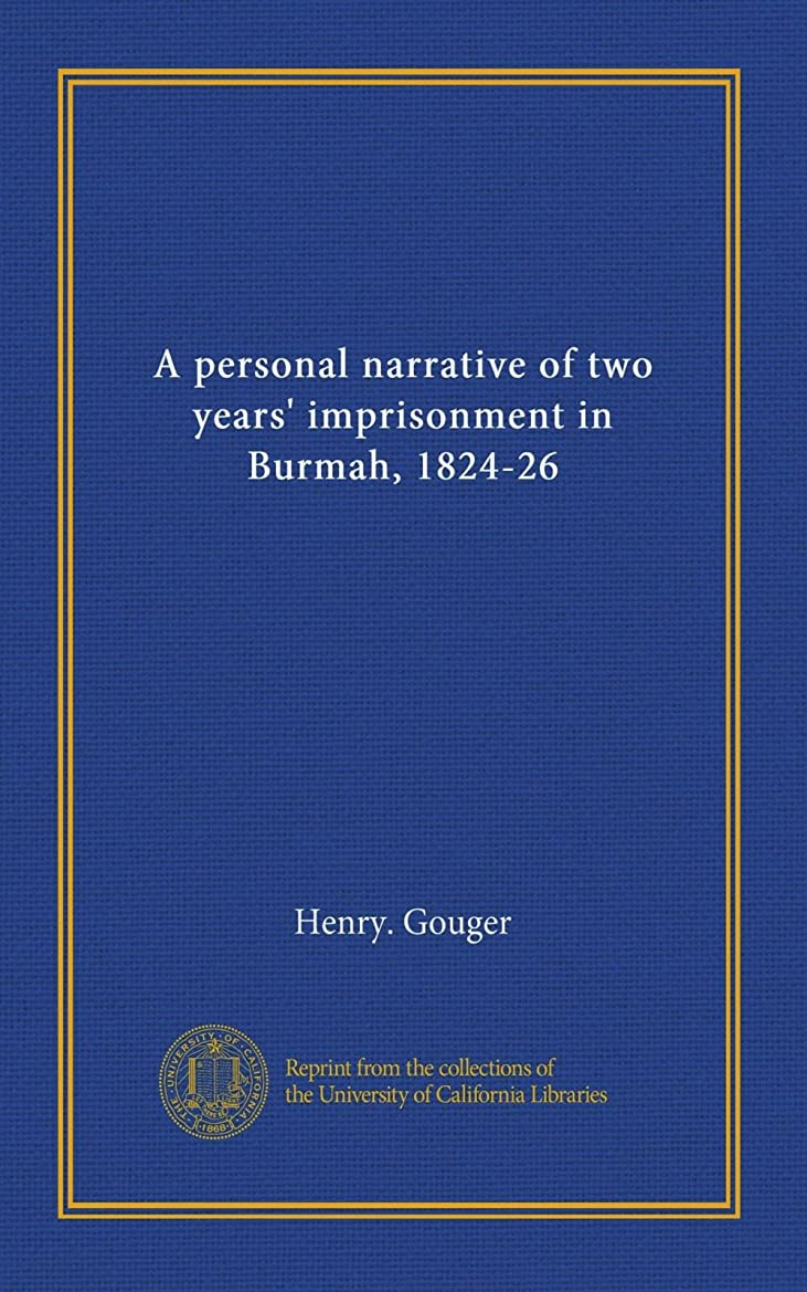 リンス潜む狼A personal narrative of two years' imprisonment in Burmah, 1824-26