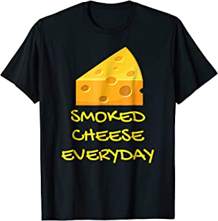 Smoked Cheese Everyday Funny T-Shirt