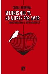 Mujeres que ya no sufren por amor: Transformando el mito romántico (Mayor nº 677) (Spanish Edition) Kindle Edition