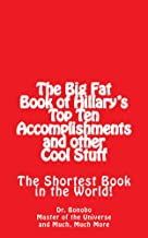The Big Fat Book of Hillary's Top Ten Accomplishments: The Shortest Book in the World