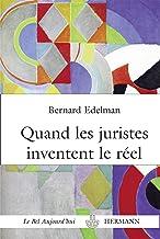 Quand les juristes inventent le réel: La fabulation juridique (HR.BEL AUJOURD') (French Edition)