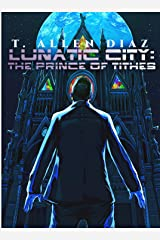 Lunatic City: Prince of Tithes: A Gritty Cyberpunk Noir Kindle Edition