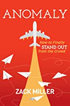 Anomaly: How to Finally Stand Out From the Crowd (English Edition)