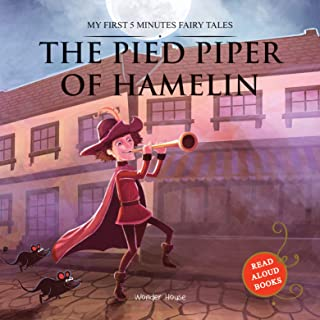 My First 5 Minutes Fairy Tales The Pied Piper of Hamelin : Traditional Fairy Tales For Children (Abridged and Retold)