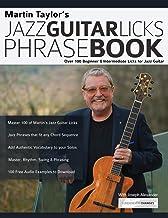Martin Taylor's Jazz Guitar Licks Phrase Book: Over 100 Beginner & Intermediate Licks for Jazz Guitar (1)