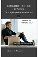 BIBLE DIFFICULTIES Genesis: CPH Apologetic Commentary Kindle Edition