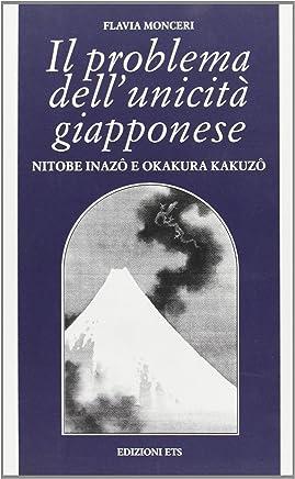 Il problema dellunicità giapponese. Nitobe Inazo e Okakura Kakuzo