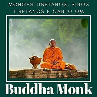 Buddha Monk: Meditação dos Monges Tibetanos, Sinos Tibetanos e Canto OM