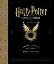 Harry Potter and the Cursed Child: The Journey: Behind the Scenes of the Award-Winning Stage Production