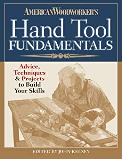 American Woodworker's Hand Tool Fundamentals: Advice, Techniques and Projects to Build Your Skills