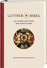 Lutherbibel revidiert 2017 - mit Liedern und Texten von Martin Luther: Die Bibel nach Martin Luthers Übersetzung. Mit Apokryphen