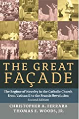 The Great Facade: The Regime of Novelty in the Catholic Church from Vatican II to the Francis Revolution (Second Edition) Kindle Edition