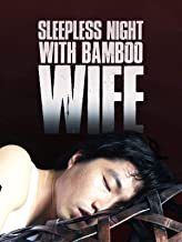 Sleepless Night With Bamboo Wife