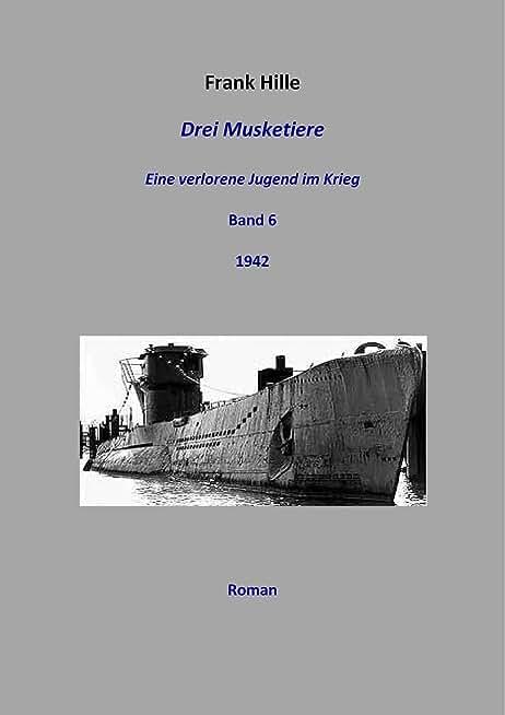 Drei Musketiere - Eine verlorene Jugend im Krieg, Band 6 (German Edition)