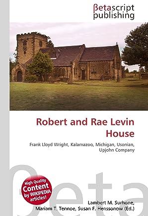 Robert and Rae Levin House: Frank Lloyd Wright, Kalamazoo, Michigan, Usonian, Upjohn Company