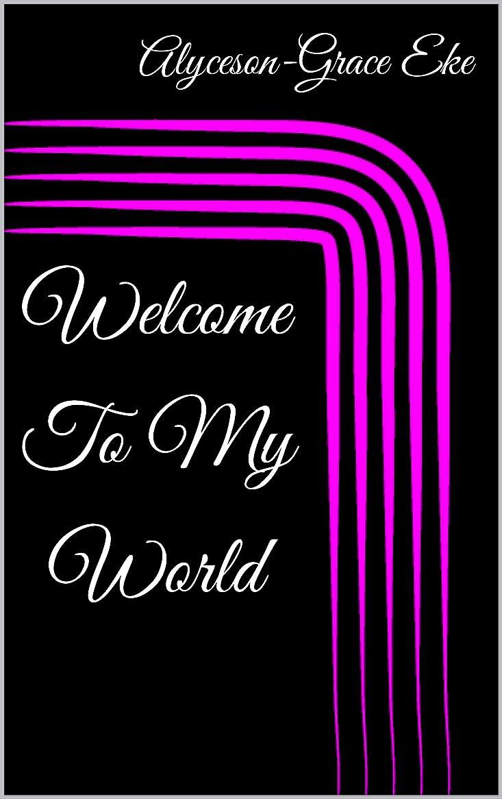 発送長くするヨーロッパWelcome To My World (Journal Queen Book 1) (English Edition)