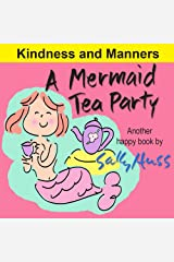A Mermaid Tea Party (Adorable Bedtime Story/Picture Book About Kindness and Good Manners) (Happy Children's Series 1) Kindle Edition
