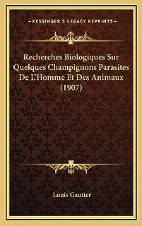 Recherches Biologiques Sur Quelques Champignons Parasites De L'Homme Et Des Animaux (1907)