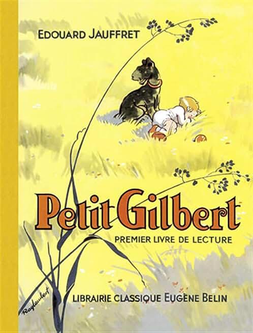 Petit Gilbert : Premier livre de lecture