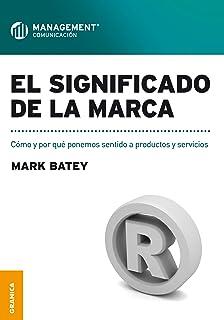 Significado de la marca, El: Cómo y por qué ponemos sentido a productos y servicios