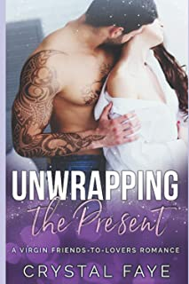 Unwrapping the Present: A Virgin Friends-to-Lovers Romance