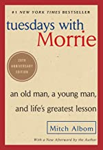 Tuesdays with Morrie: An Old Man, a Young Man, and Life's Greatest Lesson, 20th Anniversary Edition PDF