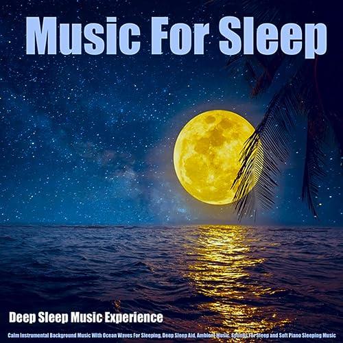 Music for Sleep and Relaxation by Deep Sleep Music