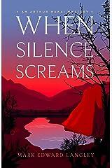 When Silence Screams (The Arthur Nakai Mysteries Book 3) (An Arthur Nakai Mystery) Kindle Edition