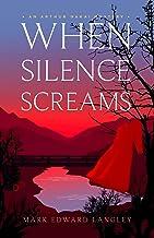 When Silence Screams (The Arthur Nakai Mysteries Book 3) (An Arthur Nakai Mystery)