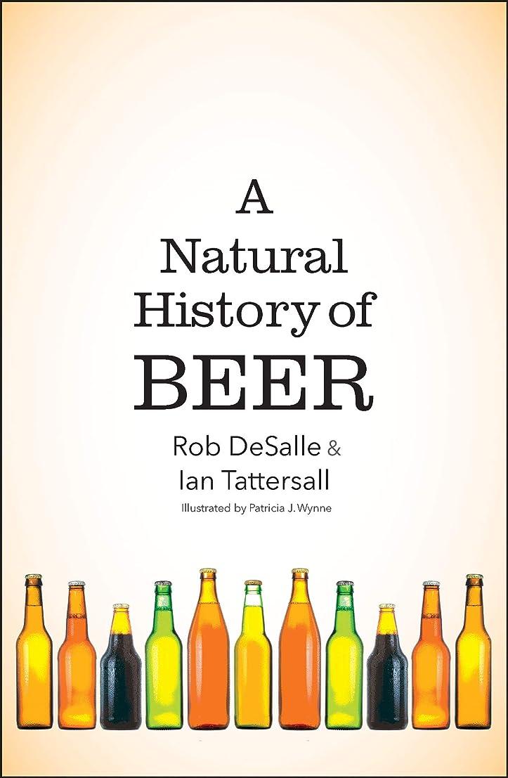 贅沢小競り合い予感A Natural History of Beer (English Edition)