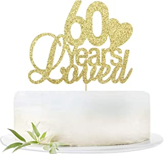 Glitter Gold 60 Years Loved Cake Topper-60th Birthday Wedding Party Decorations Supplies-Sixty Birthday or Wedding Party Sign.