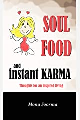 SOUL FOOD and INSTANT KARMA: Thoughts For An Inspired Living Kindle Edition