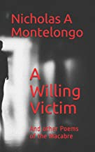 A Willing Victim: And other Poems of the Macabre